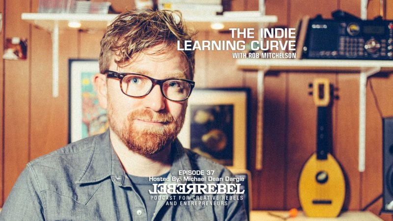 The Indie Learning Curve with Rob Mitchelson on RebelREbel