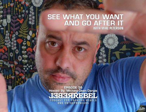 E0038 – See What You Want and Go After It